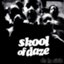 SKOOL OF DAZE